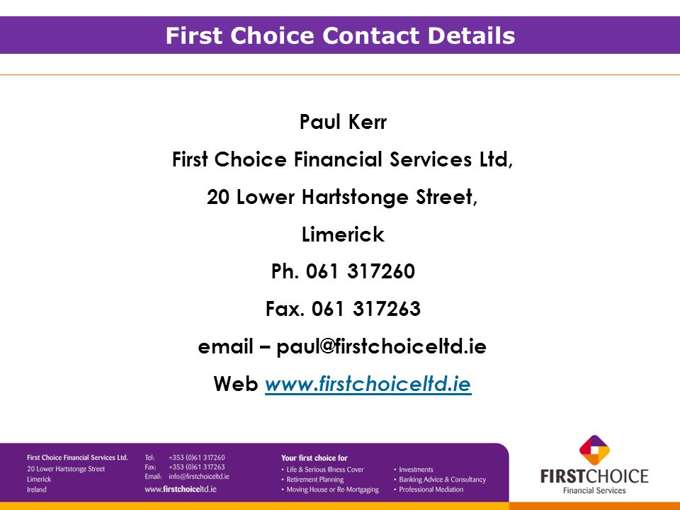 Paul Kerr First Choice Financial Services Ltd, 20 Lower Hartstonge Street, Limerick Ph.