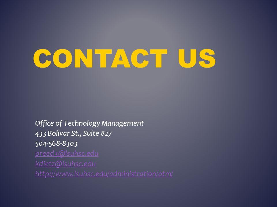 CONTACT US Office of Technology Management 433 Bolivar St., Suite 827 504-568-8303 preed3@lsuhsc.edu kdietz@lsuhsc.edu http://www.lsuhsc.edu/administr