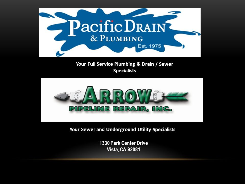 1330 Park Center Drive Vista, CA 92081 Your Full Service Plumbing & Drain / Sewer Specialists Your Sewer and Underground Utility Specialists