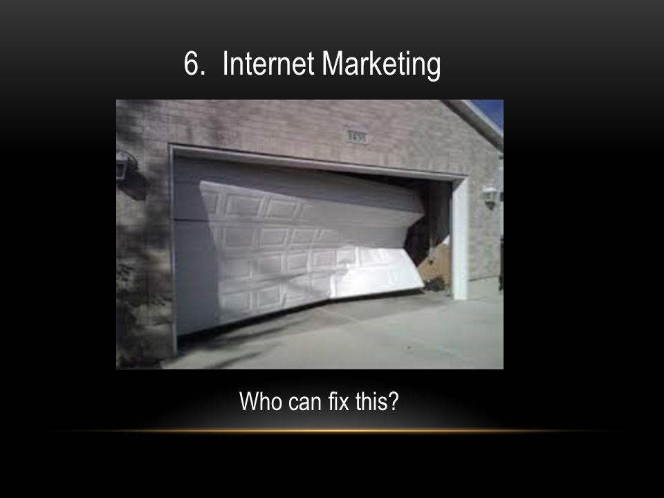 Who can fix this 6. Internet Marketing