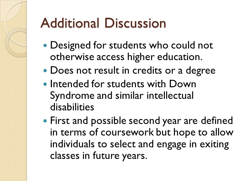 Additional Discussion Designed for students who could not otherwise access higher education. Does not result in credits or a degree Intended for stude
