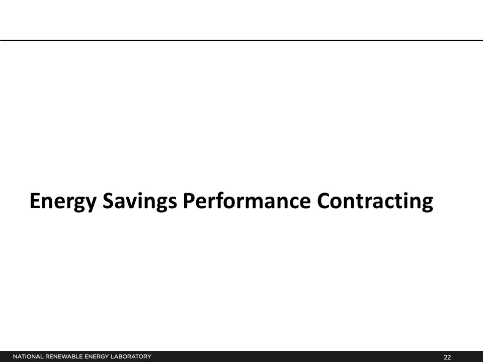 22 Energy Savings Performance Contracting