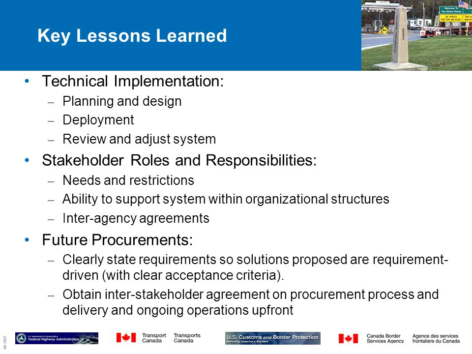 09-2857 Key Lessons Learned 5 Technical Implementation: – Planning and design – Deployment – Review and adjust system Stakeholder Roles and Responsibilities: – Needs and restrictions – Ability to support system within organizational structures – Inter-agency agreements Future Procurements: – Clearly state requirements so solutions proposed are requirement- driven (with clear acceptance criteria).
