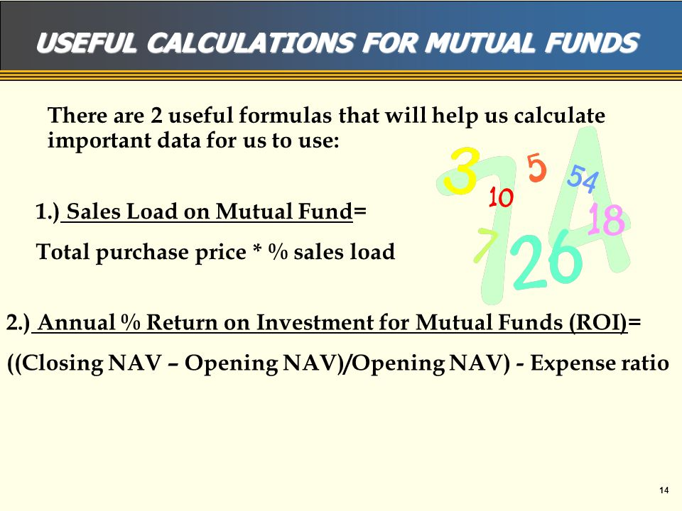 13 MUTUAL FUND SHARE CLASSES… There are 3 main mutual fund share classes: 1.