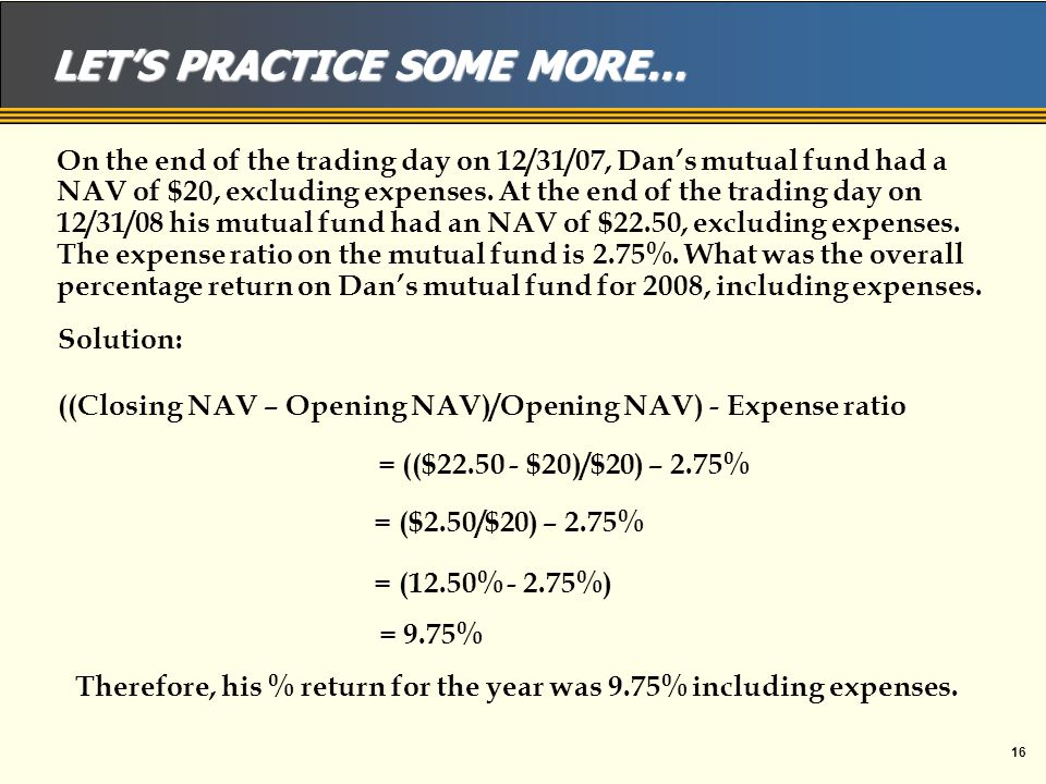 15 LET'S PRACTICE… Mike purchases $15,000 in A shares of ABCD mutual fund.