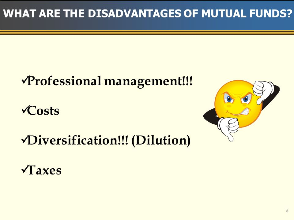 7 WHAT ARE THE ADVANTAGES OF MUTUAL FUNDS.