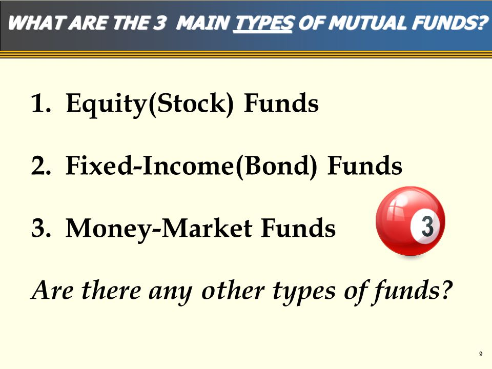8 WHAT ARE THE DISADVANTAGES OF MUTUAL FUNDS. Professional management!!.