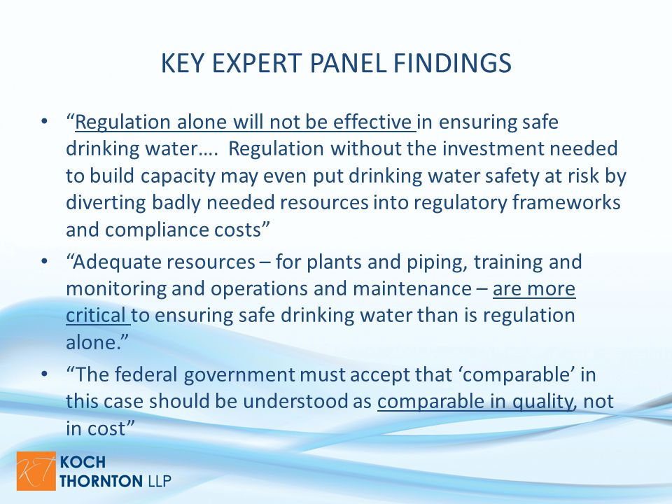 KEY EXPERT PANEL FINDINGS Regulation alone will not be effective in ensuring safe drinking water….