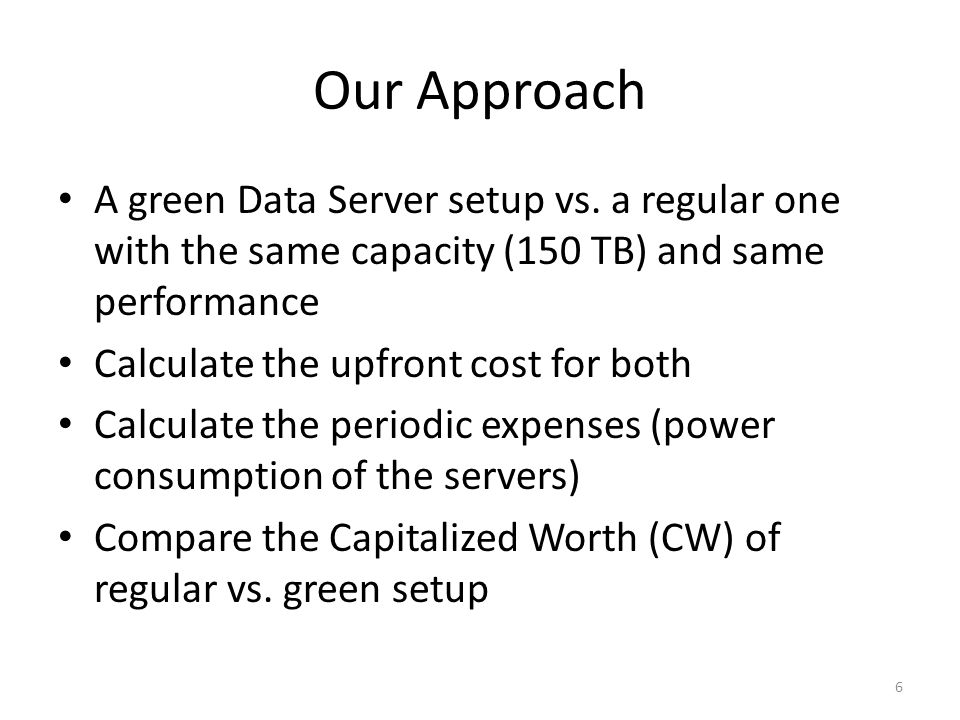 Our Approach A green Data Server setup vs.