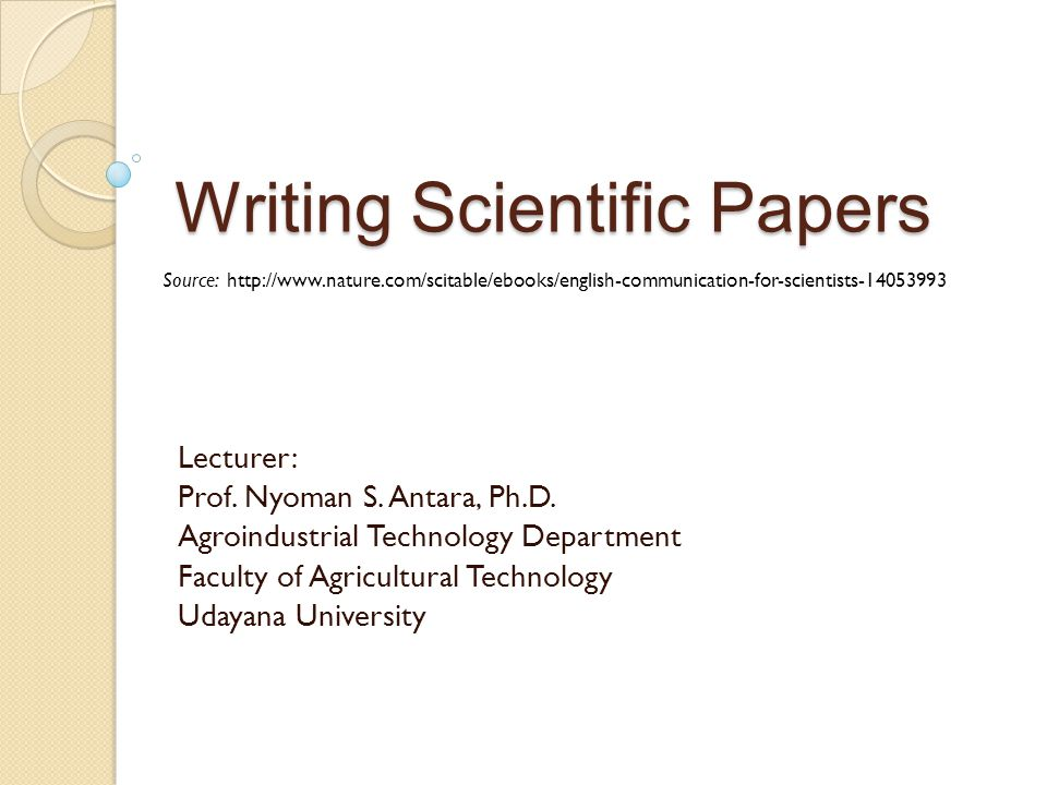 Writing Scientific Papers Lecturer: Prof. Nyoman S.