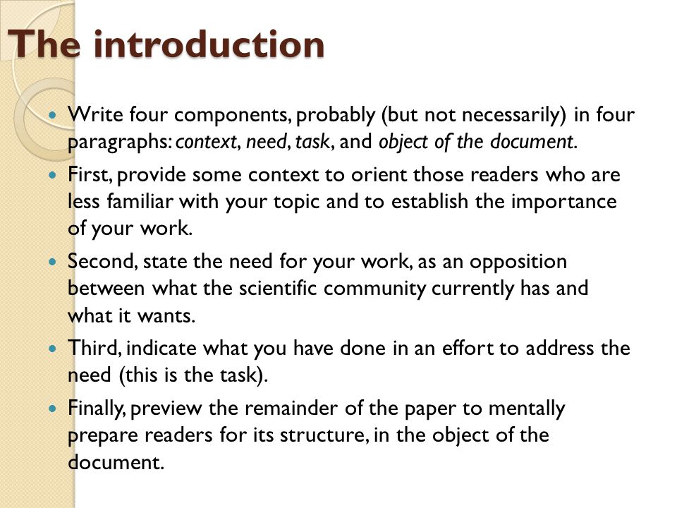 The introduction Write four components, probably (but not necessarily) in four paragraphs: context, need, task, and object of the document.