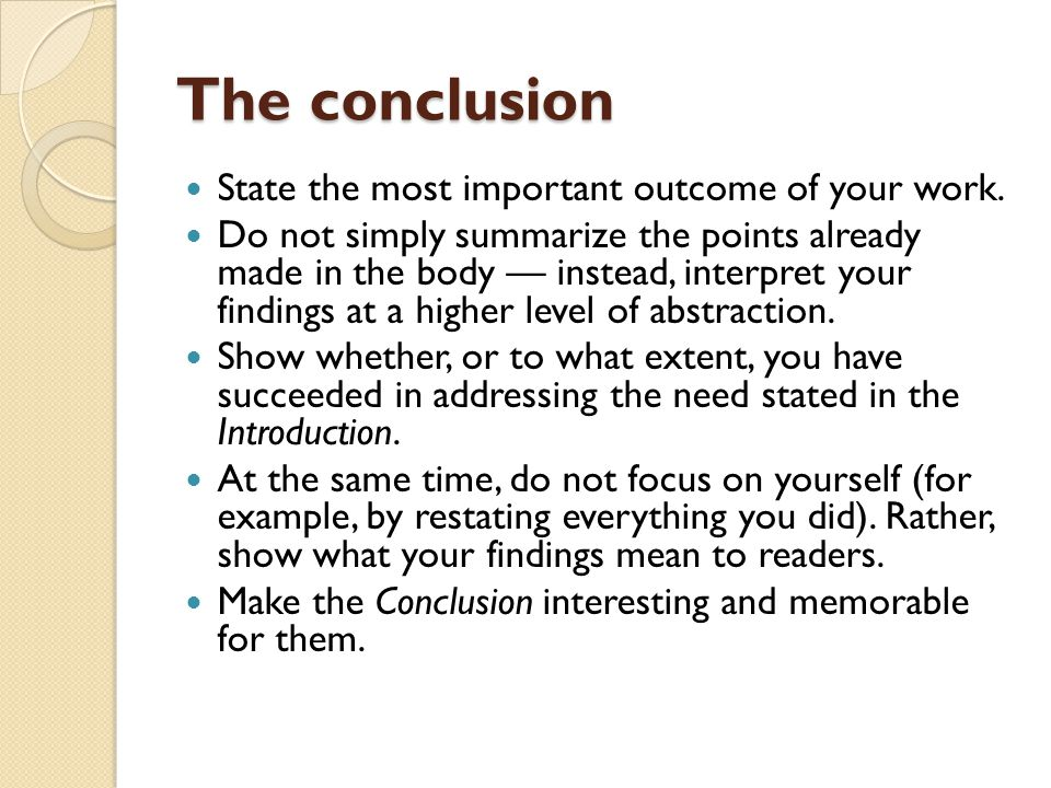 The conclusion State the most important outcome of your work.