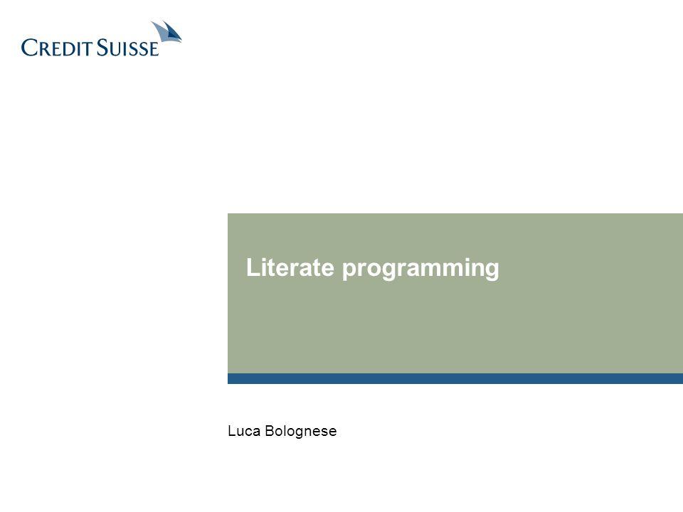Literate programming Luca Bolognese