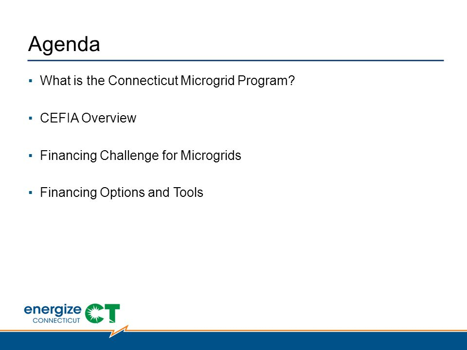 Agenda ▪What is the Connecticut Microgrid Program.