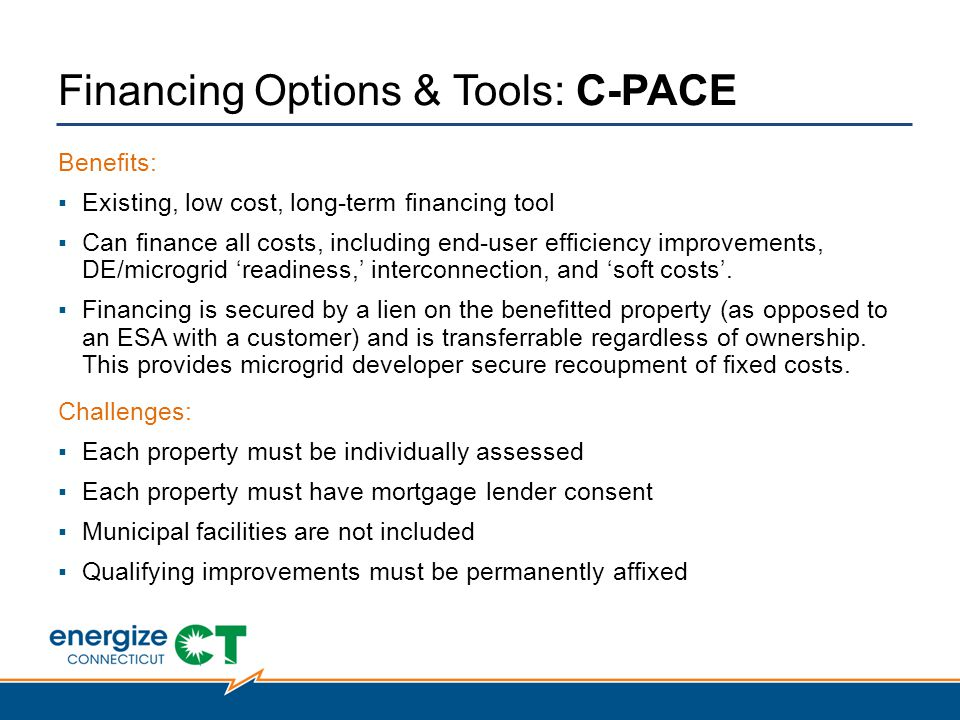 Benefits: ▪Existing, low cost, long-term financing tool ▪Can finance all costs, including end-user efficiency improvements, DE/microgrid 'readiness,' interconnection, and 'soft costs'.