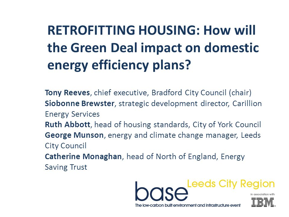 RETROFITTING HOUSING: How will the Green Deal impact on domestic energy efficiency plans.