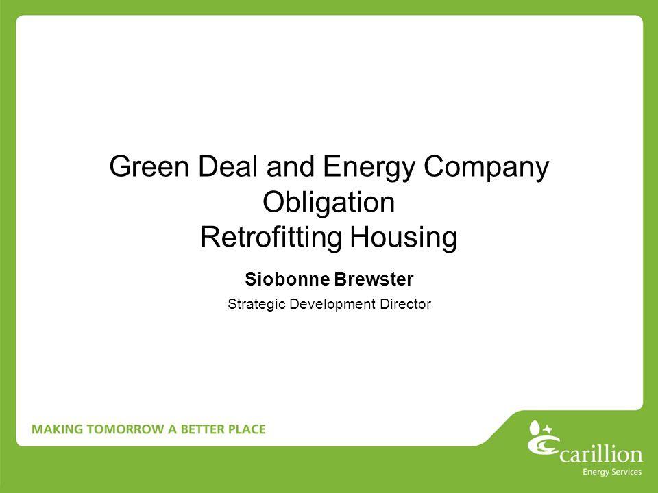 Green Deal and Energy Company Obligation Retrofitting Housing Siobonne Brewster Strategic Development Director