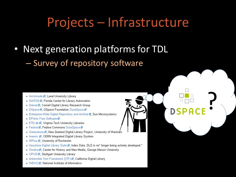 Projects – Infrastructure Next generation platforms for TDL – Survey of repository software