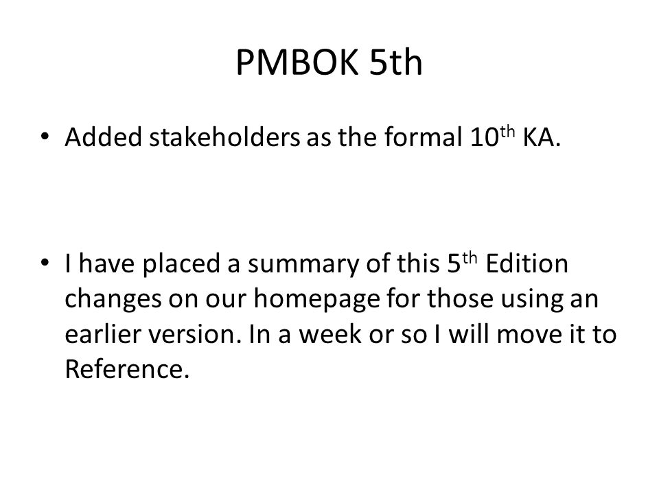 PMBOK 5th Added stakeholders as the formal 10 th KA.