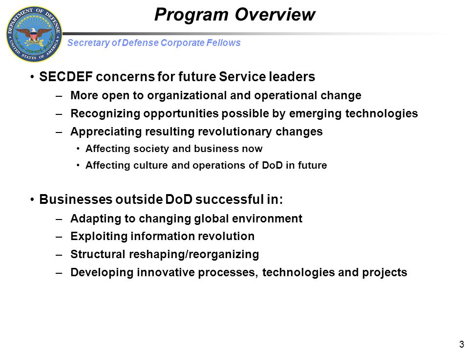 Secretary of Defense Corporate Fellows Large joint/combined requirements programs not delivering promises ‒ Consuming resources that could be used to address real needs ‒ Expectations vs.
