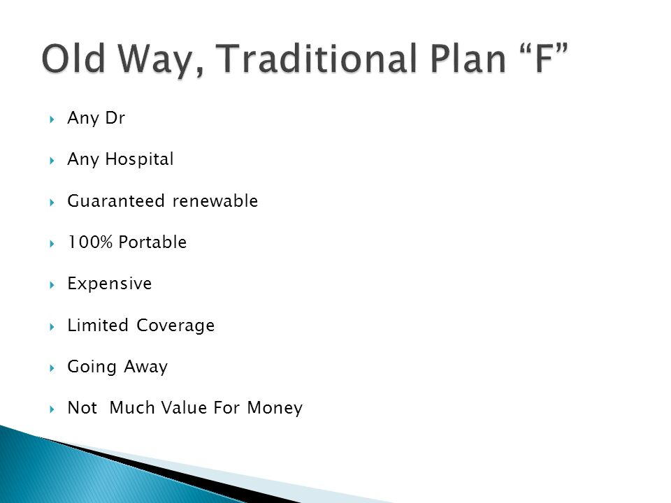  Any Dr  Any Hospital  Guaranteed renewable  100% Portable  Expensive  Limited Coverage  Going Away  Not Much Value For Money