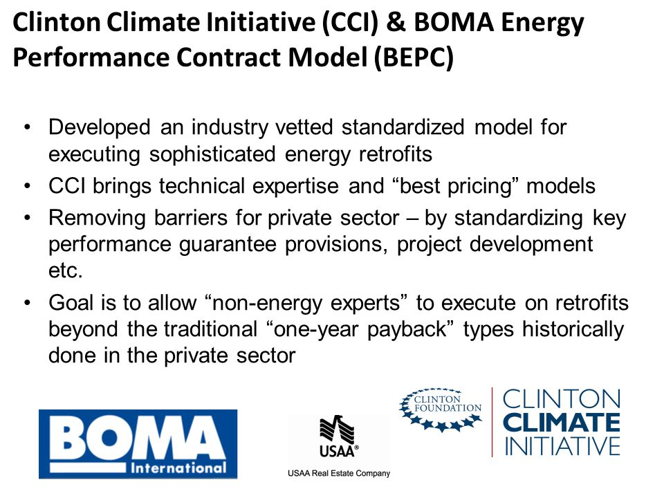 Developed an industry vetted standardized model for executing sophisticated energy retrofits CCI brings technical expertise and best pricing models Removing barriers for private sector – by standardizing key performance guarantee provisions, project development etc.