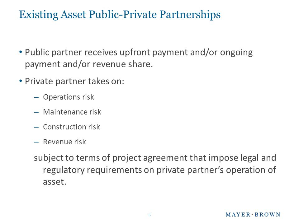 Existing Asset Public-Private Partnerships Existing asset PPPs can be used to relieve budgetary pressures.
