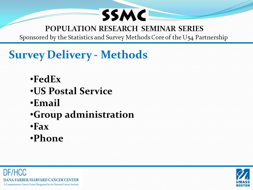 POPULATION RESEARCH SEMINAR SERIES Sponsored by the Statistics and Survey Methods Core of the U54 Partnership FedEx US Postal Service Email Group admi