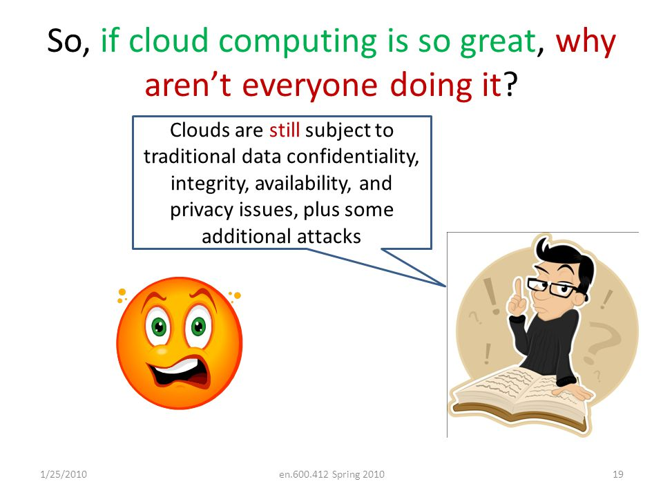So, if cloud computing is so great, why aren't everyone doing it.