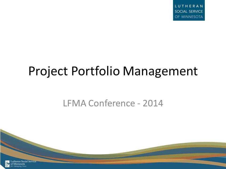 Project Portfolio Management LFMA Conference - 2014