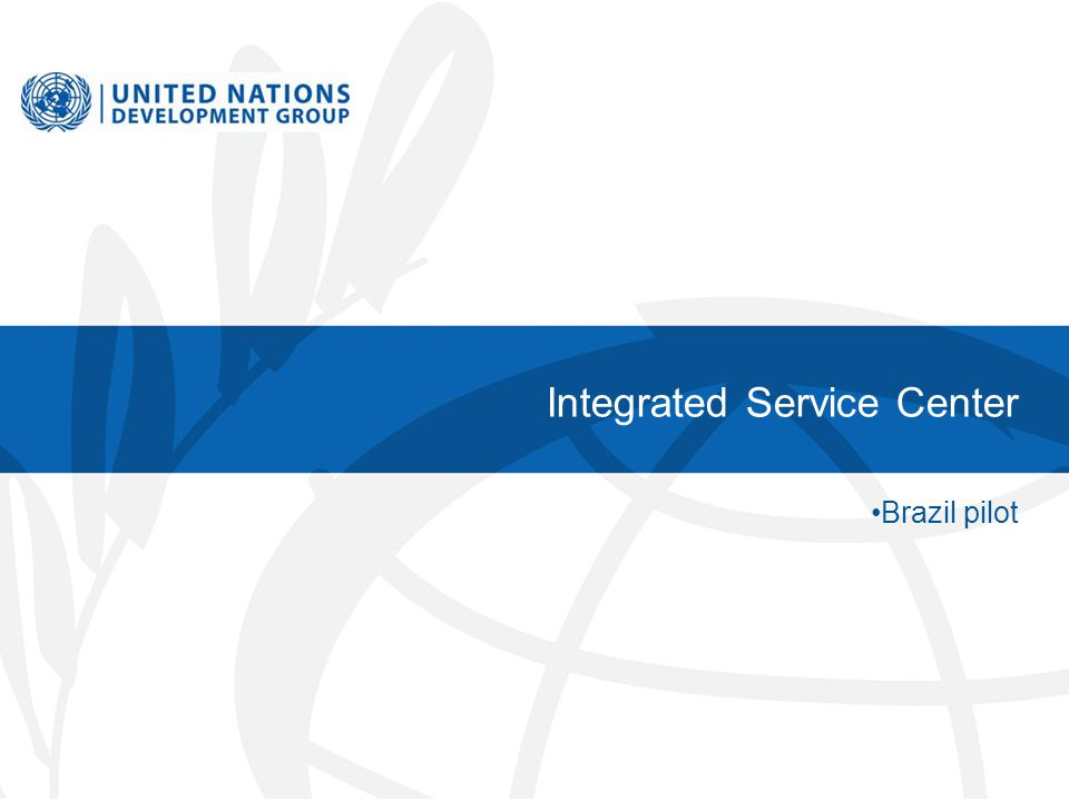 Integrated Service Center Brazil pilot