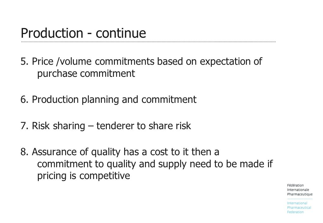 Production - continue 5. Price /volume commitments based on expectation of purchase commitment 6.