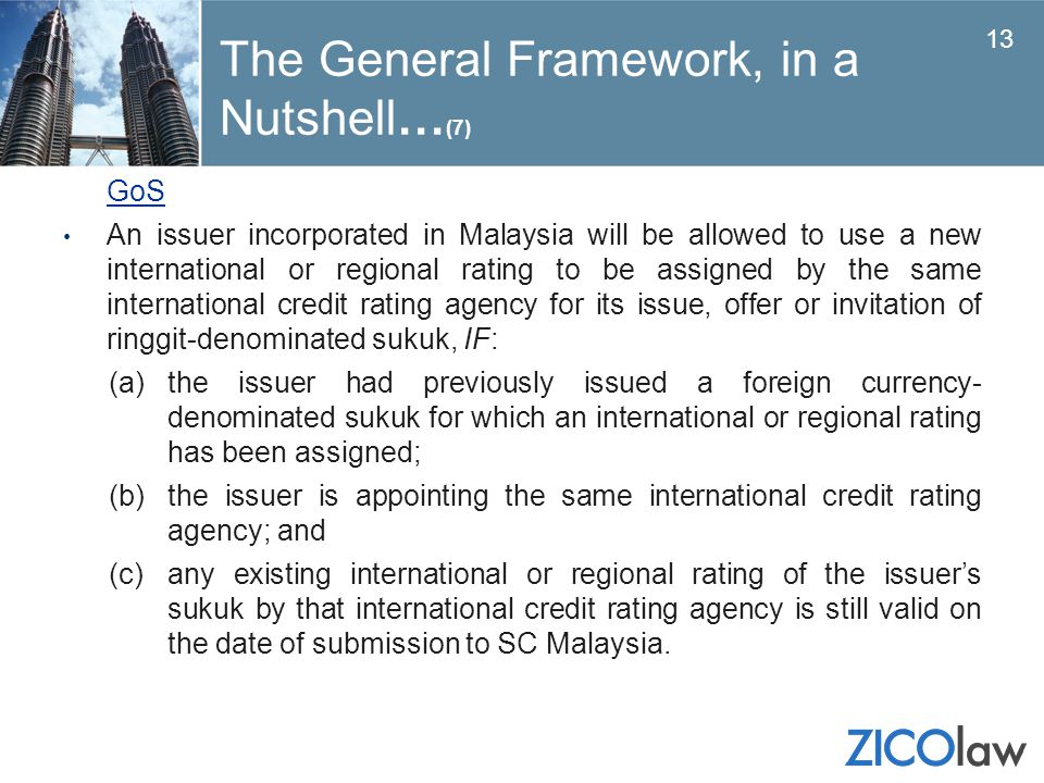 GoS An issuer incorporated in Malaysia will be allowed to use a new international or regional rating to be assigned by the same international credit r