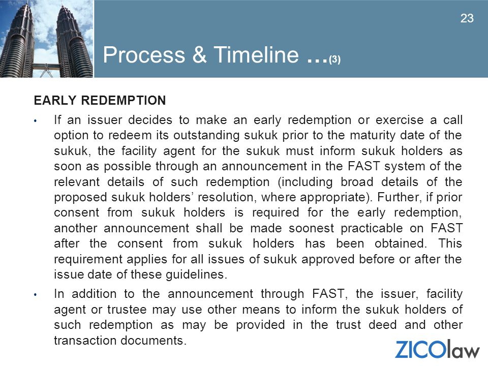 EARLY REDEMPTION If an issuer decides to make an early redemption or exercise a call option to redeem its outstanding sukuk prior to the maturity date