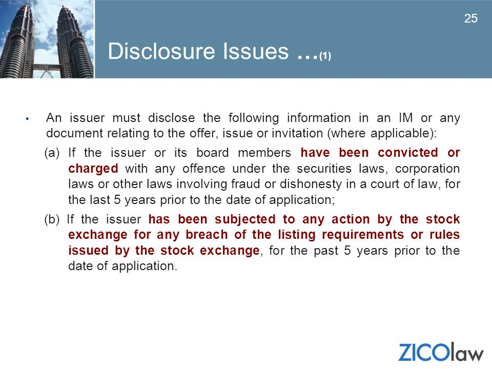 Disclosure Issues … (1) An issuer must disclose the following information in an IM or any document relating to the offer, issue or invitation (where a
