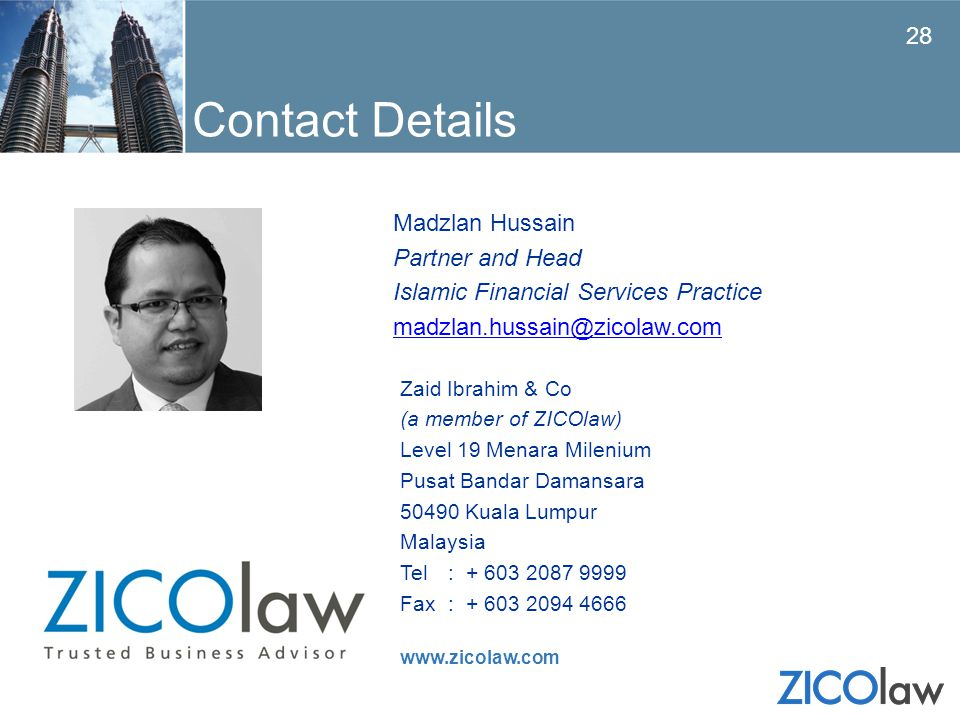 www.zicolaw.com Contact Details Madzlan Hussain Partner and Head Islamic Financial Services Practice madzlan.hussain@zicolaw.com Zaid Ibrahim & Co (a