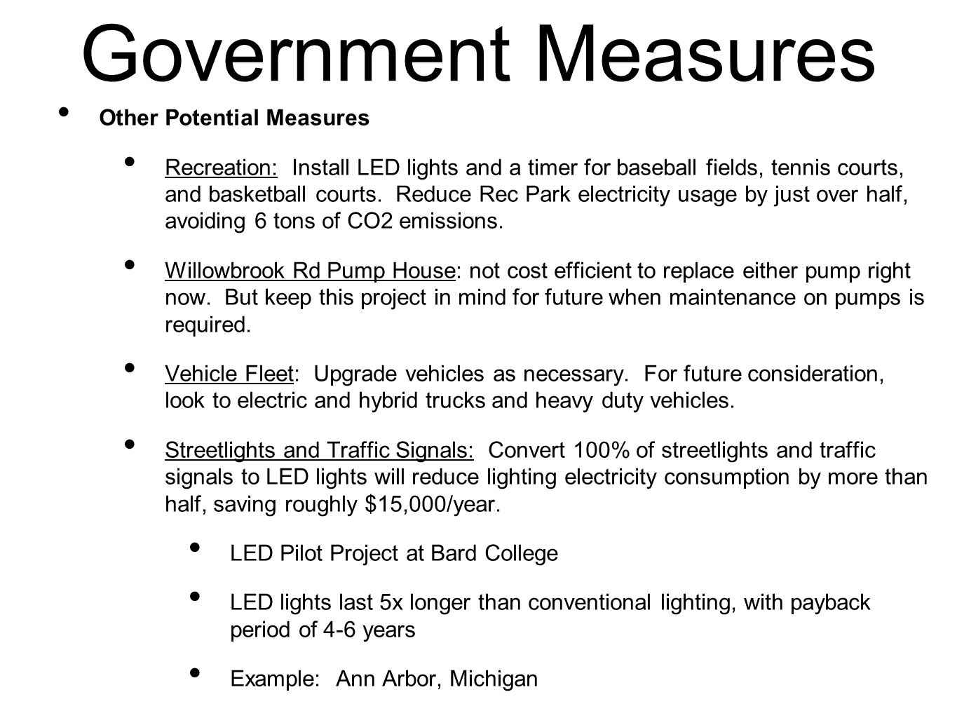 Government Measures Other Potential Measures Recreation: Install LED lights and a timer for baseball fields, tennis courts, and basketball courts.