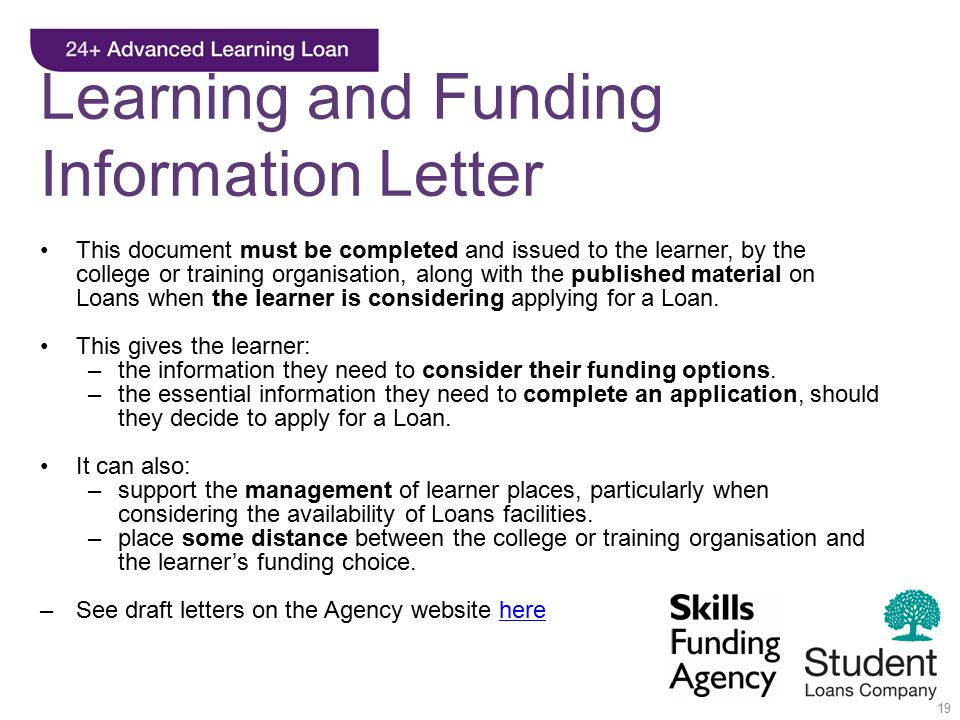 19 Learning and Funding Information Letter This document must be completed and issued to the learner, by the college or training organisation, along w