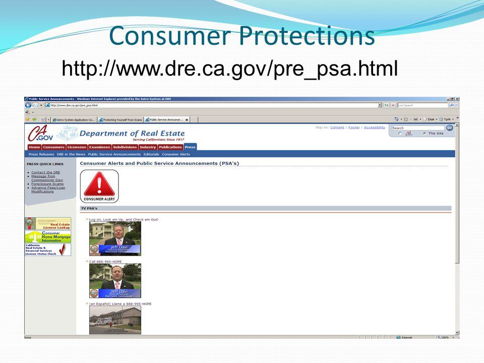 Consumer Protections http://www.dre.ca.gov/pre_psa.html
