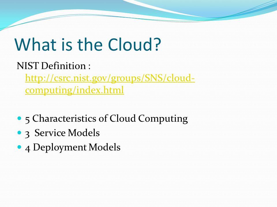 Cloud Characteristics On-demand self-service Broad network access Resource pooling Rapid elasticity Measured Service