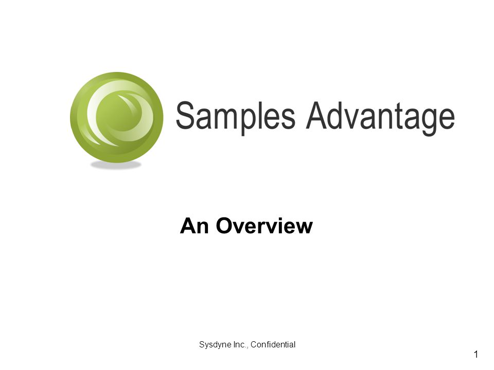 Sysdyne Inc., Confidential 1 Samples Advantage An Overview