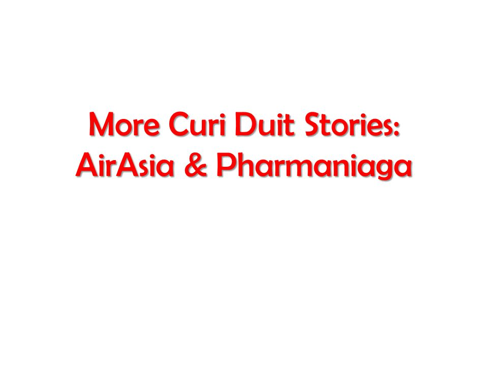 More Curi Duit Stories: AirAsia & Pharmaniaga