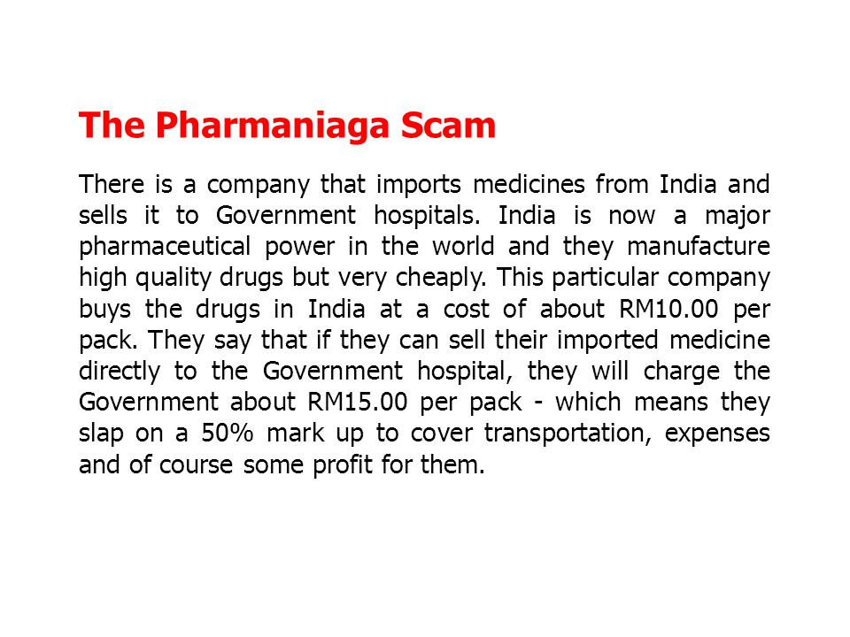 The Pharmaniaga Scam There is a company that imports medicines from India and sells it to Government hospitals.