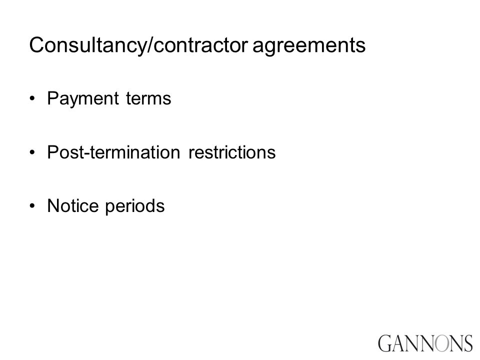 Consultancy/contractor agreements Payment terms Post-termination restrictions Notice periods
