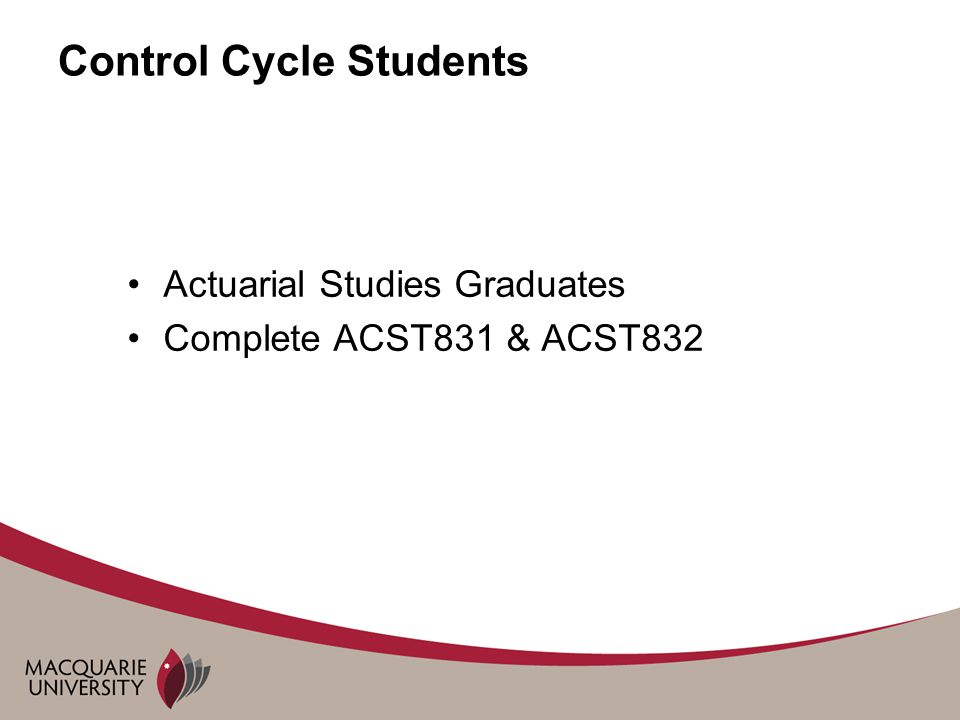 Control Cycle Students Actuarial Studies Graduates Complete ACST831 & ACST832