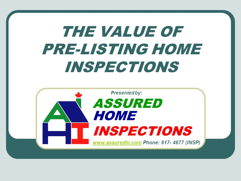 OVERVIEW What is a Pre-listing Home Inspection.What is a Pre-listing Home Inspection.