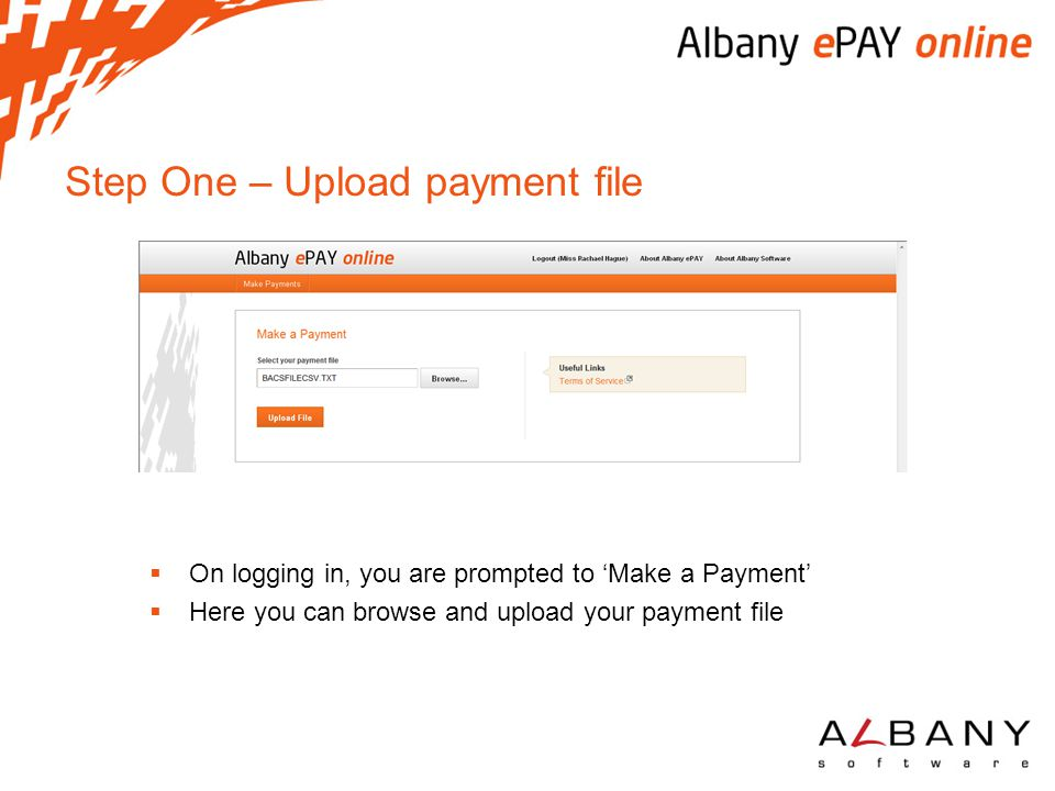 Step One – Upload payment file  On logging in, you are prompted to 'Make a Payment'  Here you can browse and upload your payment file