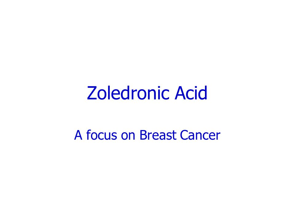 Zoledronic Acid A focus on Breast Cancer
