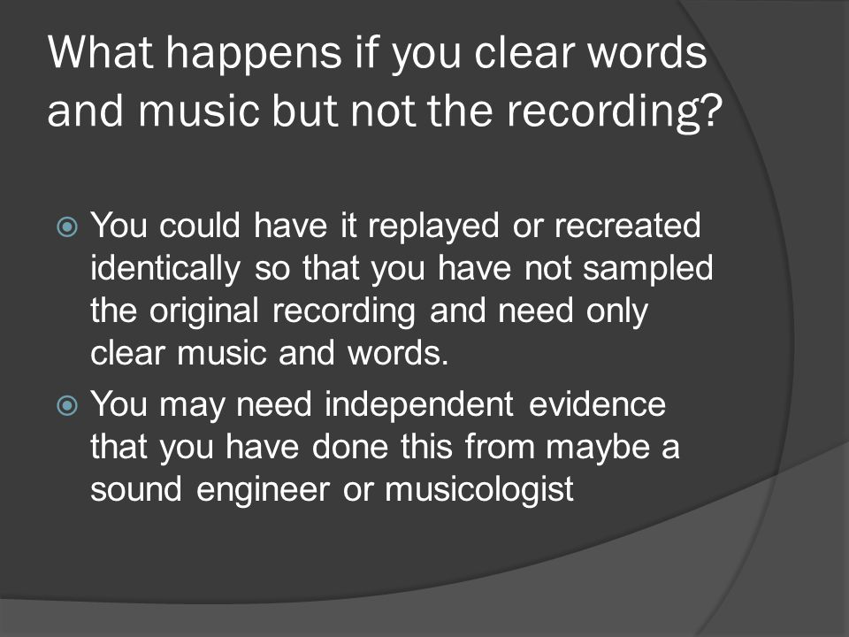 What happens if you clear words and music but not the recording?  You could have it replayed or recreated identically so that you have not sampled th
