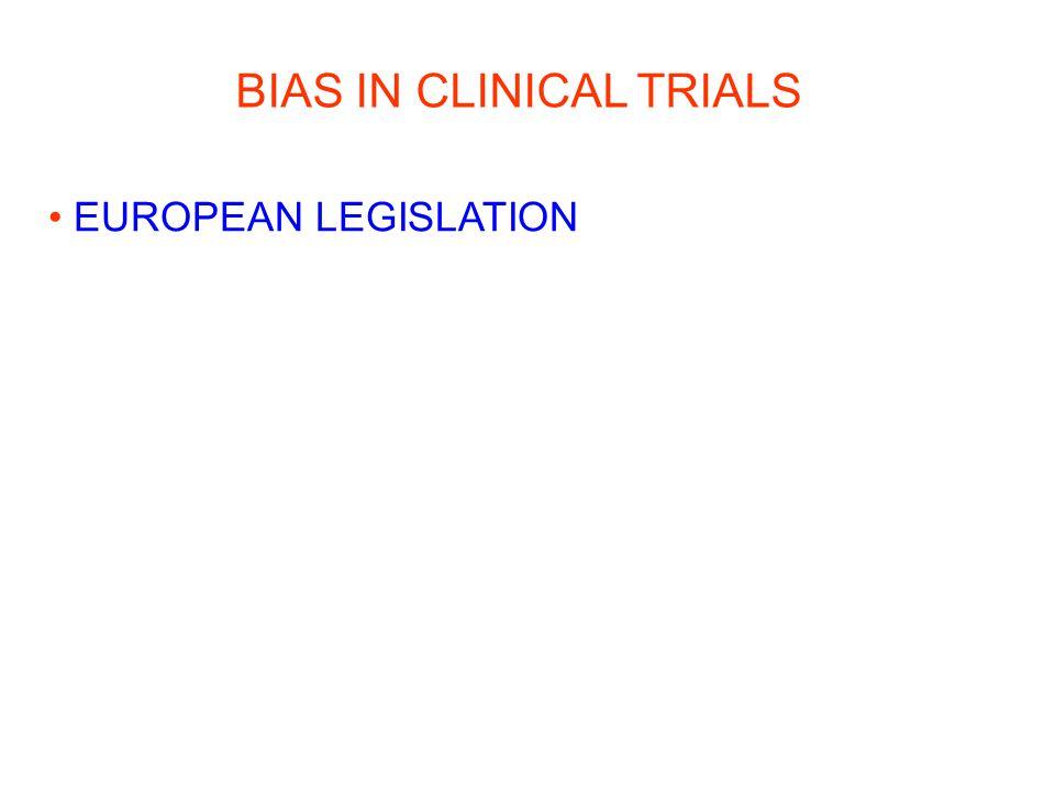 BIAS IN CLINICAL TRIALS EUROPEAN LEGISLATION
